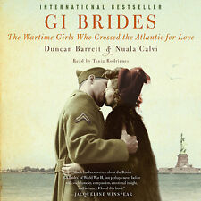GI Brides: The Wartime Girls Who Crossed the Atlantic for Love Audio CD – Audio
