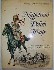 NAPOLEONS POLISH TROOPS OSPREY BOOKS MEN AT ARMS OTTO VON PIVKA