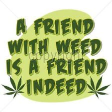 Smoke Tshirt A Friend With Weed Is A Friend Indeed Bong Stoner Pothead High 420