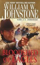 BLOODSHED OF EAGLES BY WILLIAM W JOHNSTONE & J A JOHNSTONE IN SOFT COVER