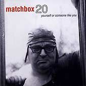 Yourself or Someone Like You by Matchbox TwentyUsed CD