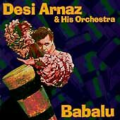 Desi Arnaz and His Orchestra : Babalu CD