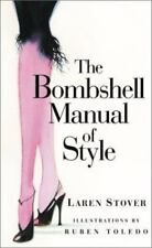 The Bombshell Manual of Style by Laren Stover