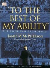To the Best of My Ability : The American Presidents by James M. McPherson (2000,