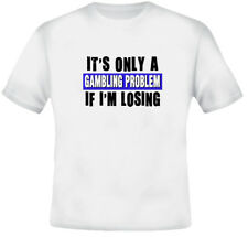 Gambling Joke Funny Casino BlackJack Poker White TShirt