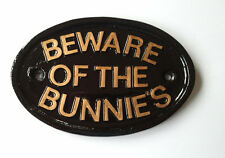 Beware of the bunnies , house sign ,rabbit hutch,guinea pig,funny sign