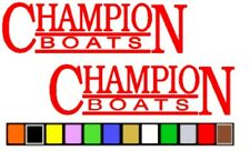 CHAMPION BOATS STICKER DECAL FISHING SKIING **CHOOSE YOUR SIZE AND COLOR**