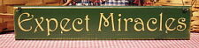 Expect Miracles painted primitive wood sign