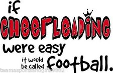 If Cheerleading Were Easy It Would Be Called Football Cheer Cheerleader T-Shirt
