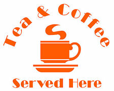 Tea & Coffee Served, Shop Front, Window Decal, Catering Stickers/Vinyl Graphics.