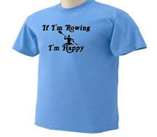 If I'm Rowing I'm Happy Oars Sail Water Sport T-Shirt