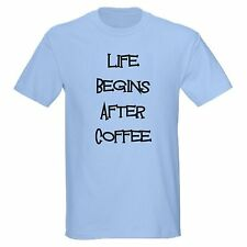 LIFE BEGINS AFTER COFFEE DRINKER OBSESSED OBSESSION FUNNY T-SHIRT