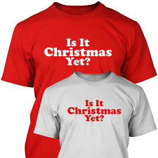 IS IT CHRISTMAS YET? - Funny Xmas T Shirt - Mens Size upto XXXL