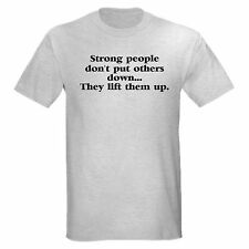 STRONG PEOPLE LIFT OTHERS LIFES LESSONS FRIEND ENCOURAGE T-SHIRT