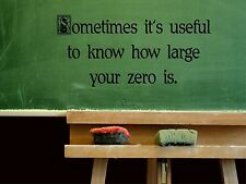 Wall Sticker SOMETIMES USEFUL TO KNOW HOW LARGE ZERO Quote Vinyl Decal EN-6-C2