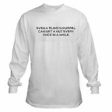 BLIND SQUIRREL NUT FUNNY COLLEGE GOOD LUCK LUCKY LIFE LESSON LONG SLEEVE T-SHIRT