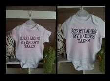 CUTE SORRY LADIES MY DADDY'S TAKEN BABY VEST GROW BOY GIRL CLOTHES FUNNY GIFT