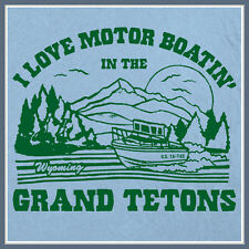 Tetons Grand T Shirt I Love Motor Boating Boat Funny Offensive Sex Sexual Humor