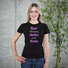 """""""Beer Is Like Pouring Smiles on Your Brain"""" Women's T-Shirt"""