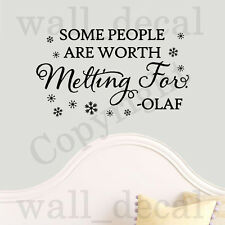 Some People Are Worth Melting For Olaf Quote Vinyl Wall Decal Sticker FROZEN