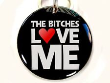 Bitches Love Me funny humor round cute dog cat charm custom pet tag by ID4PET