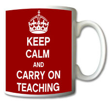 KEEP CALM AND CARRY ON TEACHING -	MUG/CUP/PRESENT/GIFT