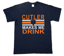 Jay Cutler Makes Me Drink Chicago Bears  Football Windy City Adult Youth T shirt