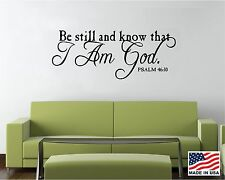 Vinyl Wall Decal Art Saying Quote Decor Be Still and Know  I am God Psalm 46:10