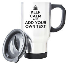 White KEEP CALM Add your own Text Travel Mug - Coffee Cup Gift PERSONALISED