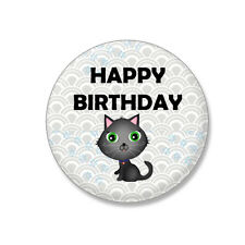 HAPPY BIRTHDAY BLACK CAT BIRTHDAY BADGE SPECIAL OCCASSIONS