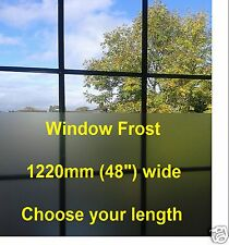 FROSTED WINDOW TINT FILM ETCH GLASS FROST 1220mm WIDE  STICKY BACK PLASTIC S/ADH