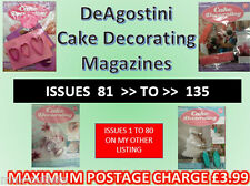 DEAGOSTINI CAKE DECORATING MAGAZINE New with gifts : ISSUES 81 To 134