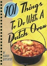 101 Things to Do with a Dutch Oven by Vernon Winterton (2006, Spiral)