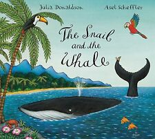 THE SNAIL & THE WHALE by JULIA DONALDSON & AXEL SCHEFFLER [2015] [BOOK] NEW