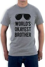 World's Okayest Brother - Gift For Brothers Funny Siblings T-Shirt Bro