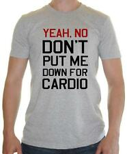 """Funny Gym T-shirt """" Don't put me down for cardio!  """" Gym Cardio / Lazy t-shirt"""