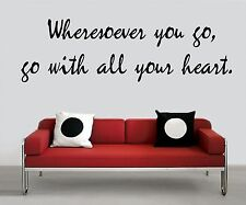 Wall Sticker WHERESOEVER YOU GO W/ALL YOUR HEART  Quote Vinyl Decal CF-145-C7