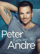 PRE ORDER Peter Andre - Between Us Hardcover – Special Limited Signed Edition