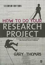 How to Do Your Research Project: A Guide for Students in Education and...