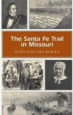 The Santa Fe Trail in Missouri by Mary Collins Barile Paperback Book (English)