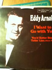 Eddy Arnold, I Want To Go with You ~ 1966 RCA Victor 45 +PS