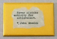 """""""Never mistake activity..."""" John Wooden quote 2""""x3"""" magnet.  Handmade in the USA"""