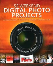 52 Weekend Digital Photo Projects: Inspirational Projects*Camera Skills*Equipmen