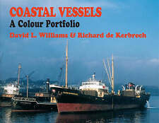 Coastal Vessels A Colour Portfolio by Kerbrech & Williams Shipping Ships New