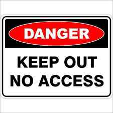 Danger Sign  KEEP OUT NO ACCESS