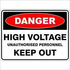Danger Sign  HIGH VOLTAGE UNAUTHORISED PERSONNEL KEEP OUT
