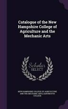 NEW Catalogue of the New Hampshire College of Agriculture and the Mechanic Arts