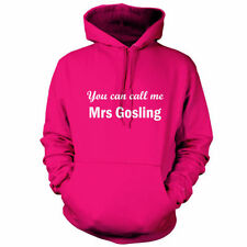 You Can Call Me Mrs Gosling - Unisex Hoodie -9 Colours - Movie - Gift - T Shirt