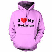 I Love My Budgerigar - Unisex Hoodie / Hooded top - Dog - Canine - Puppy