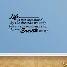 Wall Decal Quote Life Is Not Measured By The Breaths We Take Wall Art PC365